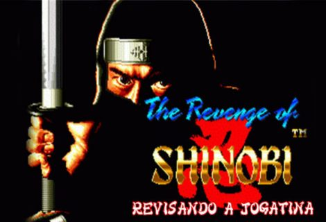 Revisando a Jogatina The Revenge of Shinobi