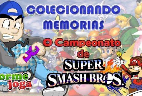 Colecionando Memórias - Ou Dorme Ou Joga - Relembrando Campeonato de Super Smash Bros