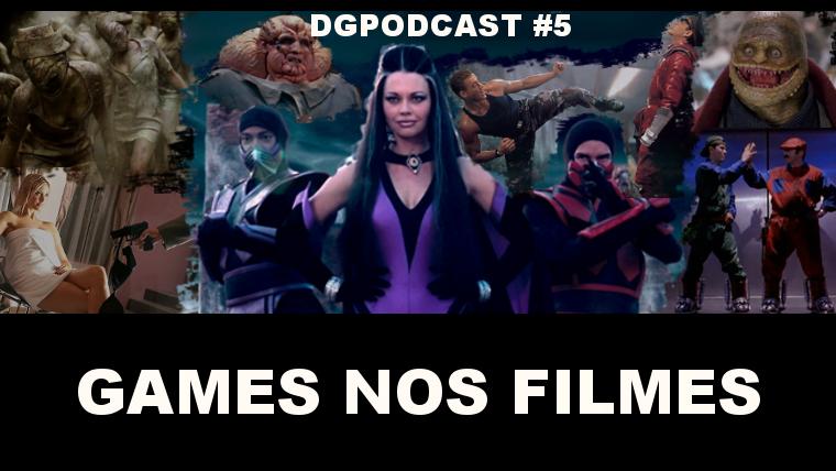 Games nos Filmes – DGpodcast #05
