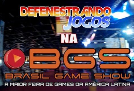 Defenestrando Brasil Game Show 2016