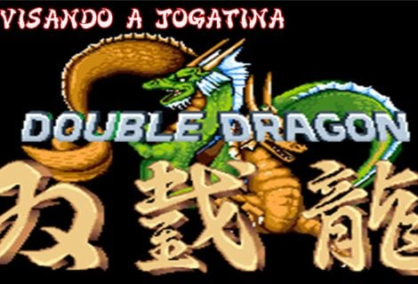 Revisando a Jogatina - Double Dragon