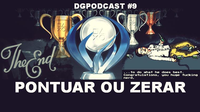 Pontuar ou Zerar – DGpodcast #09