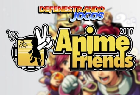 Defenestrando Anime Friends 2017