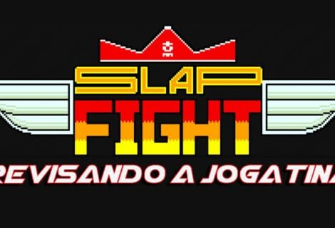 Revisando a Jogatina Slap Fight