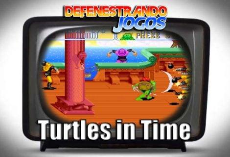 Defenestrando Turtles in Time