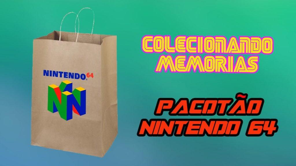 Colecionando Memórias #28 – Pacotão Nintendo 64