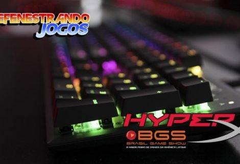 Defenestrando Hyper X na BGS 2018