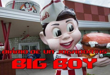 Diário de um Jogador #15 Big Boy