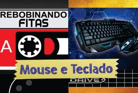 Patronos | Rebobinando Fitas #05 | Teclado e Mouse