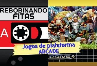 Patronos | Rebobinando Fitas #10 – Arcades de Plataforma