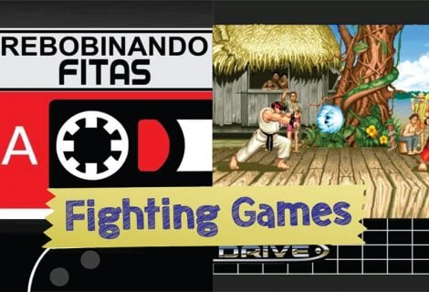 Rebobinando Fitas #15 – Fighting Games