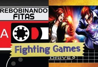 #Patronos | Rebobinando Fitas #15 – Fighting Games