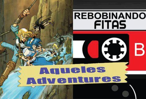 #Membros | Rebobinando Fitas #19 – Aqueles Adventures