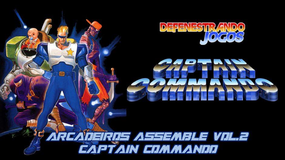 Arcadeiros Assemble Vol.2 – Captain Commando