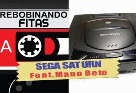 Rebobinando Fitas#24 – SEGA Saturn Feat. Mano Beto