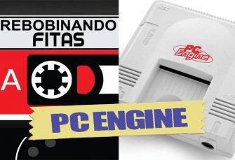 Rebobinando Fitas#27 – Console Pc Engine